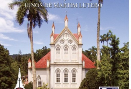 Alegres, Jubilai! Hinos de Martim Lutero - Paróquia Centro - Blumenau/SC