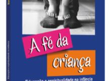 A fé da criança: Educação e espiritualidade na infância