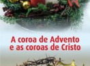 A coroa de Advento e as coroas de Cristo