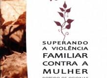 Superando a Violência Familiar contra a Mulher