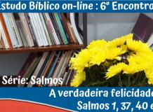 Estudo Bíblico on-line 6º Encontro - OASE São Lucas - Porto Alegre/RS
