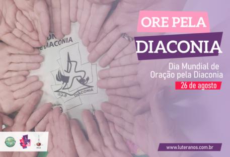 Dia Mundial de Oração pela Diaconia - 26 de agosto de 2020