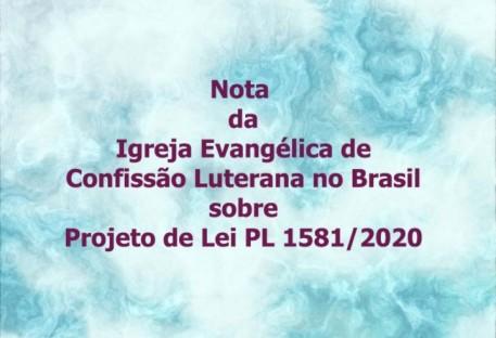 Nota da Igreja Evangélica de Confissão Luterana no Brasil (IECLB) sobre Projeto de Lei  PL 1581/2020