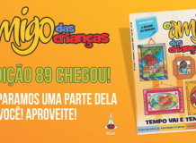 A edição 89 do Amigo das Crianças chegou!