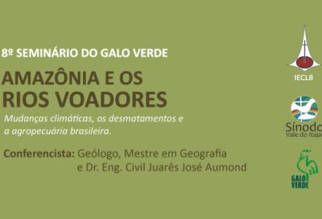 8º Seminário do Galo Verde - Bioma Amazônia e os Rios Voadores