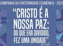Texto-Base e demais subsídios da Campanha da Fraternidade Ecumênica (CFE) 2021 já podem ser adquiridos