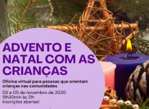 Advento e Natal com as Crianças - Oficina virtual para pessoas que orientam crianças nas comunidades