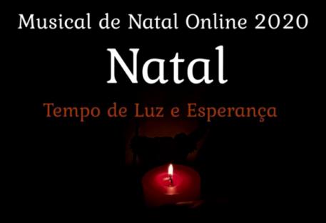 NATAL - Tempo de Luz e Esperança (Musical Online 2020)