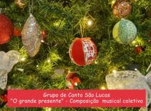 O grande presente - Composição coletiva do Grupo de Canto São Lucas