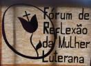 Compartilhe suas lembranças do Fórum da Mulher Luterana!