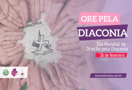 Dia Mundial de Oração pela Diaconia - 26 de fevereiro de 2021