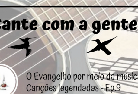 Cante com a gente! Canções legendadas. Episódio 9