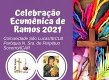Celebração Ecumênica de Ramos - São Lucas (IECLB) e Perpétuo Socorro (ICAR)