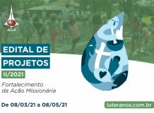 EDITAL DE PROJETOS II/2021 - Fortalecimento da Ação Missionária