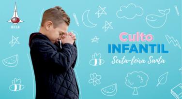 Culto Infantil Especial: Sexta-feira Santa | IECLB