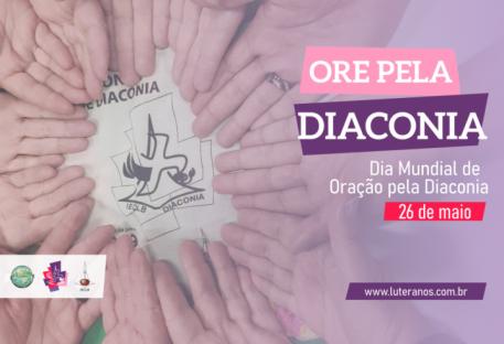 Dia Mundial de Oração pela Diaconia - 26 de maio de 2021