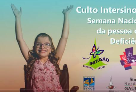 Culto Intersinodal - Semana Nacional da Pessoa com Deficiência